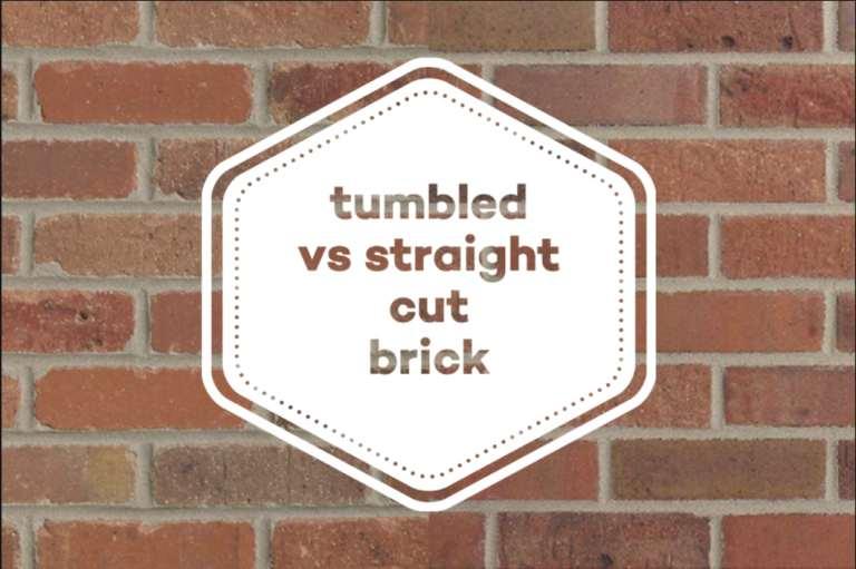 Tumbled vs Straight Cut Brick